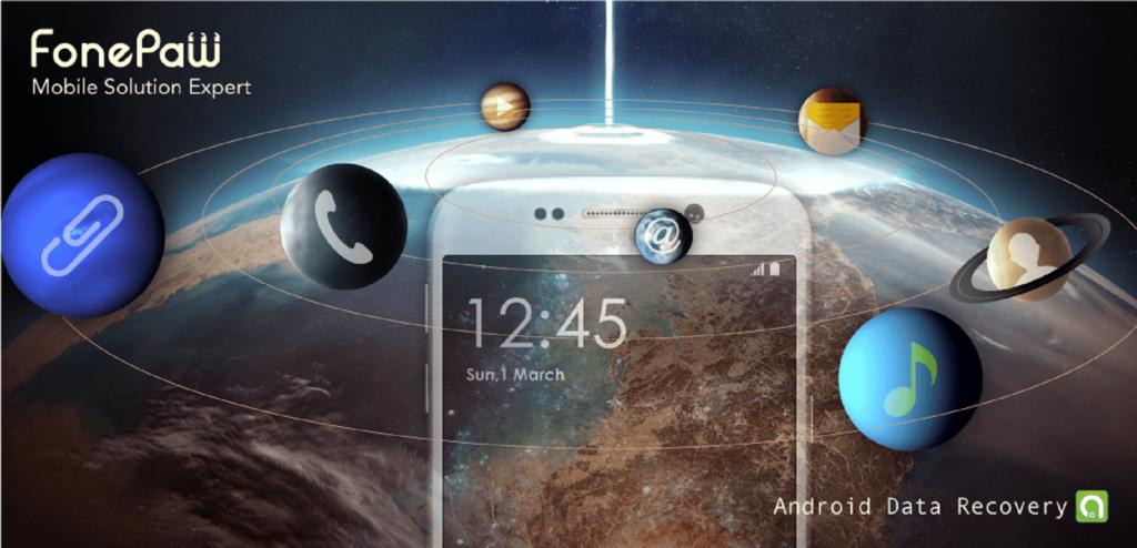 هل تريد استرداد جهات الاتصال المحذوفة من هاتفك الخلوي؟ تعرف على FonePaw Android Data Recovery